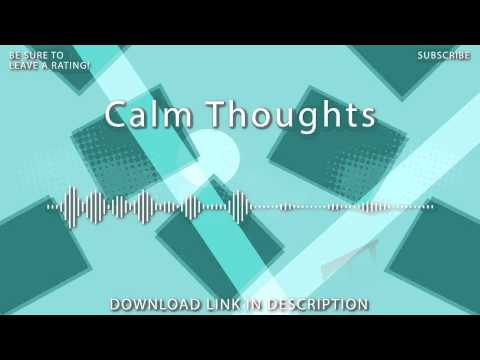"Royalty-Free Music - ""Calm Thoughts"""