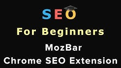 15. SEO For Beginners: MozBar - The Best Chrome SEO Extension