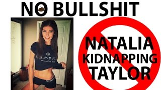 Natalia Taylor Kidnapped By Her Dad is Bullshit