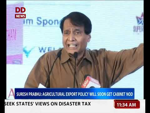 Suresh Prabhu : Agricultural export policy will soon get cabinet nod