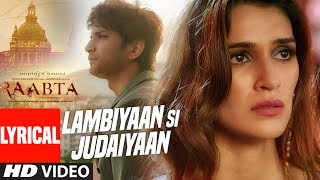 Download lagu Arijit Singh : Lambiyaan Si Judaiyaan With Lyrics | Raabta | Sushant Rajput, Kriti Sanon | T-Series