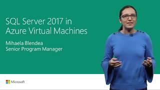 Run SQL Server 2017 on Azure Virtual Machines | T133