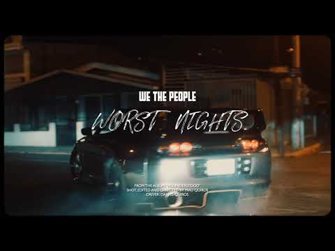 Worst Nights- We the People