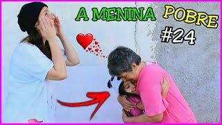 A MENINA POBRE E O MENINO RICO #24 - A MENINA ABANDONADA - Anny e Eu
