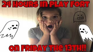 24 Hours In A Play Fort On Friday The 13th Gone Wrong!