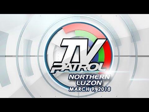 TV Patrol Northern Luzon - Mar 9, 2018