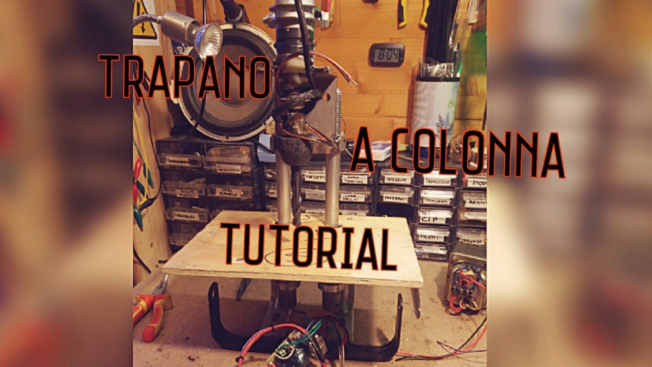 Come Costruire Un Trapano A Colonna Fai Da Te Youtube