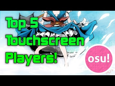 Top 5 TOUCHSCREEN Players! (Osu!)