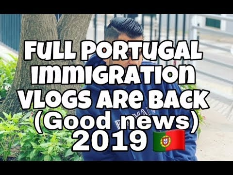 GOOD NEWS FULL INFORMATION (PORTUGAL IMMIGRATION) 2019
