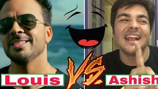 Louis fonsi VS Ashish chanchlani in despacito. By VS Battle