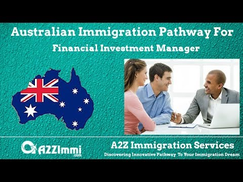 Financial Investment Manager   2020   PR / Immigration Requirements For Australia