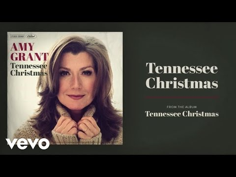 Amy Grant - Tennessee Christmas (Audio)
