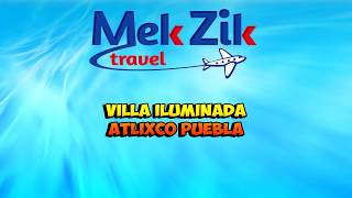 MekZik te lleva a [Villas iluminadas Atlixco Puebla]