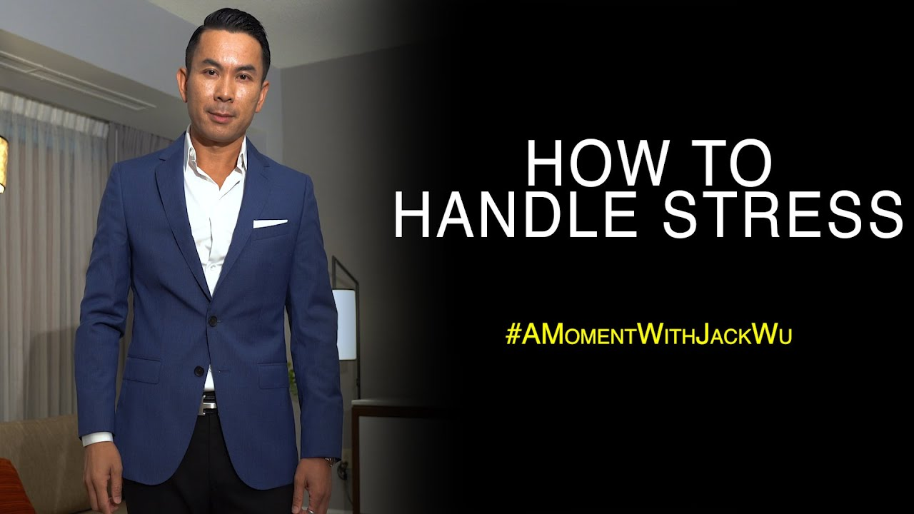 How To Handle Stress   A Moment With Jack Wu