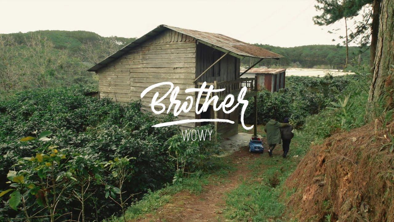 Download WOWY - BROTHER - GỬI ĐẾN ANH MINH NHỰA (OFFICIAL MV)