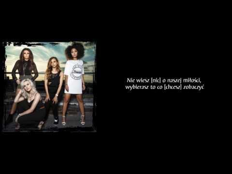 Little Mix - They Just Don't Know You Tłumaczenie PL