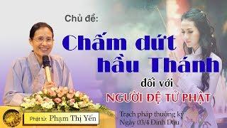[Trao Đổi với Phật Tử] Chấm Dứt Hầu Thánh Đối Với Người Đệ Tử Phật   Phật Tử Phạm Thị Yến