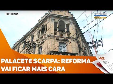 Palacete Scarpa: Reforma vai ficar mais cara - TV SOROCABA/SBT