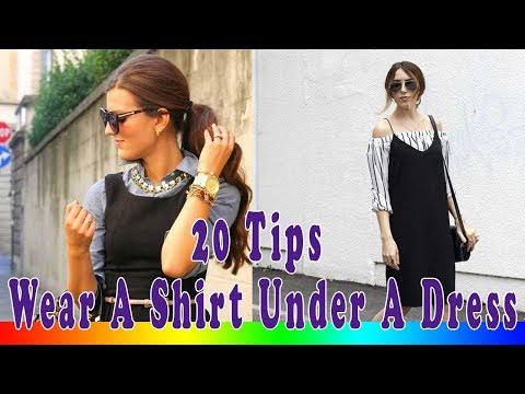20 Style Tips On How To Wear A Shirt Under A Dress This Summer
