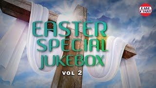EASTER SPECIAL AUDIO JUKEBOX VOL 2 | CHRISTIAN DEVOTIONAL SONGS | EAST COAST