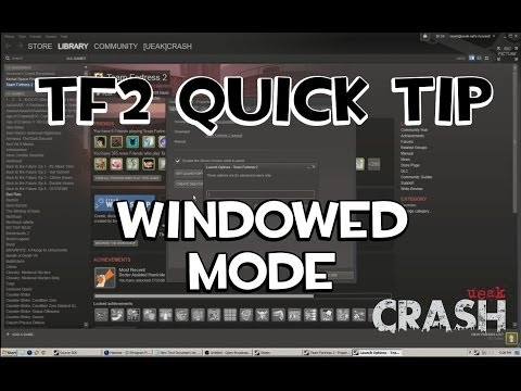 TF2 Quick Tip - How To Set Up Windowed Mode For TF2