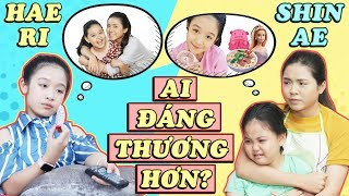 SHIN AE: cô bé thiếu thốn vật chất hay HAE RI: cô bé cần tình thương? AI ĐÁNG THƯƠNG HƠN? | FAST TV
