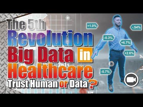 The 5th Revolution! Big Data in Healthcare Trust Human or Data ?
