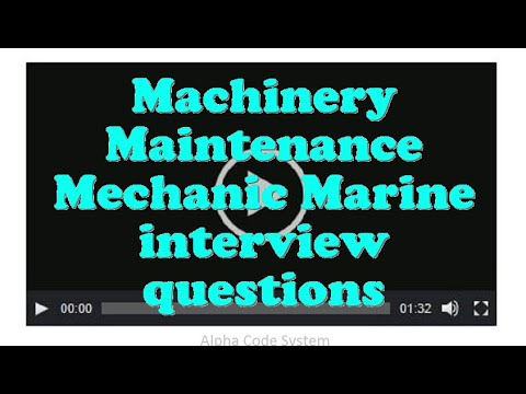 Machinery Maintenance Mechanic Marine interview questions