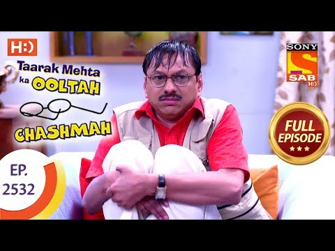 Taarak Mehta Ka Ooltah Chashmah - Ep 2532 - Full Episode - 14th August, 2018