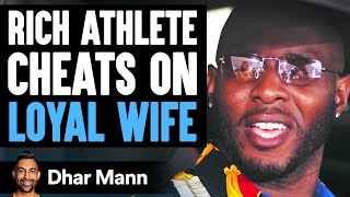 THIS IS What Happens When FAMOUS ATHLETE CHEATS On Wife... | Dhar Mann