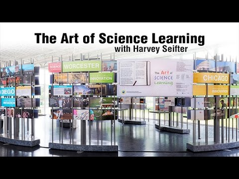 The Art of Science Learning with Harvey Seifter