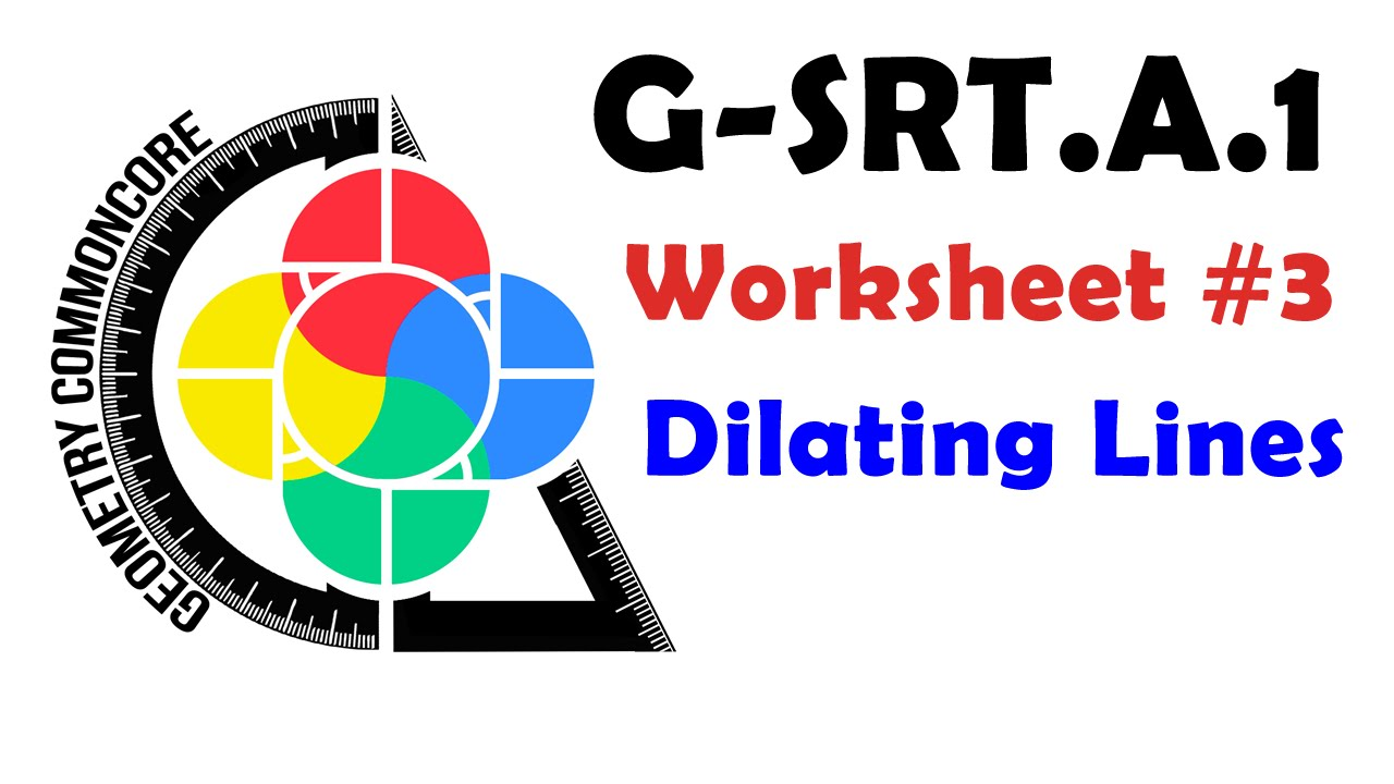 Line Dilation Worksheet: G SRT A 1 Worksheet #3   Dilating a Line (Dilation Centers)   YouTube,