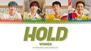 Download lagu WINNER - Hold (뜸) Lyrics [Color Coded-Han/Rom/Eng]