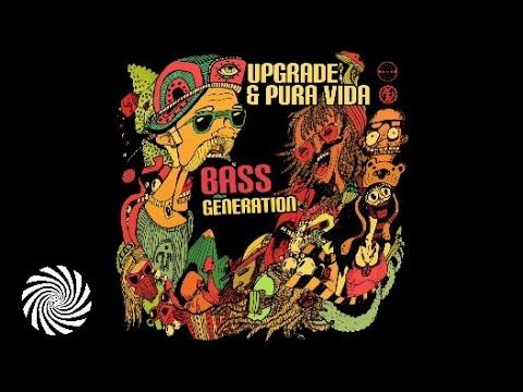 Upgrade & Pura Vida - Bass Generation