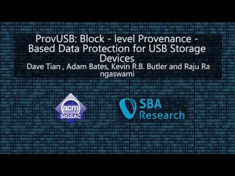 CCS 2016 - ProvUSB: Block-level Provenance-Based Data Protection for USB Storage Devices