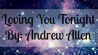 Loving You Tonight - Andrew Allen (Lyrics)