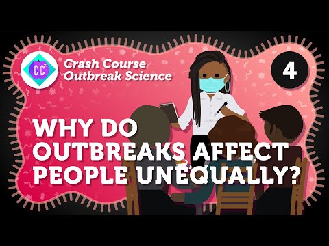 Why Do Outbreaks Affect People Unequally? Crash Course Outbreak Science #4