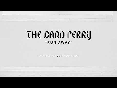 The Band Perry - RUN AWAY (Official Audio)