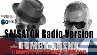 El Rubio Loco  Ft. Roly Maden - RUMBA BUENA Salsaton Version