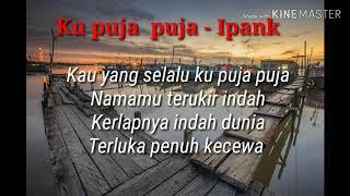 Download Lagu lyric/lirik | ku puja puja - Ipank mp3