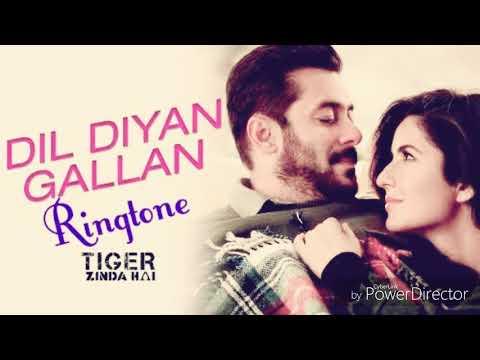 Dil Diyan Gallan - New Bollywood song ringtone - Film - ( Tiger Zinda hai ) salman khan