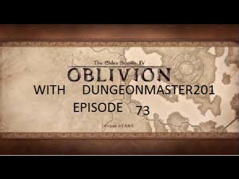 Lets Play Oblivion Ep 73