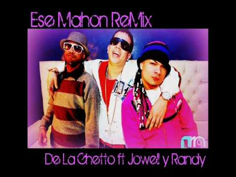 Ese Mahon (Remix) - De La Ghetto ft Jowell y Randy (w/ LYRICS)