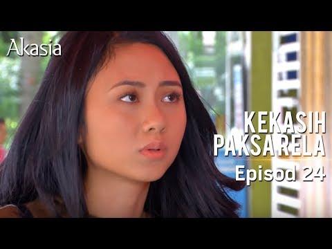Akasia   Kekasih Paksa Rela   Episod 24
