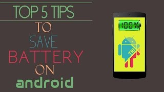 How to Save battery on Android [TOP 5 TIPS] | AndroTrix