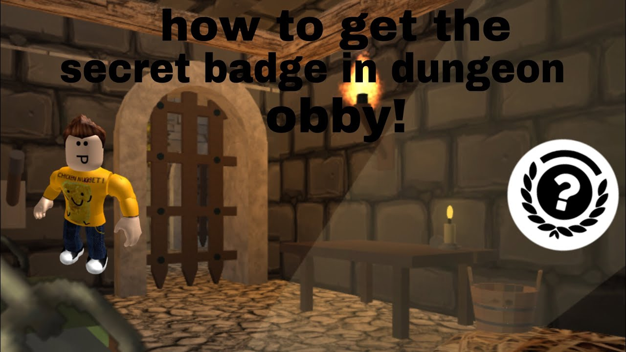 How To Get The Secret Badge In Escape The Dungeon Obby - escape the dungeon roblox secret badge