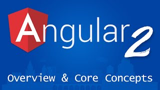 angular 2 for beginners tutorial 2 overview and core concepts