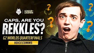 Caps, Are You Rekkles? | G2 Worlds 2020 Quarter Finals Voicecomms