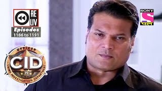 Weekly Reliv | CID | 30 September to 6th October 2017 | Episode 1186 to 1191