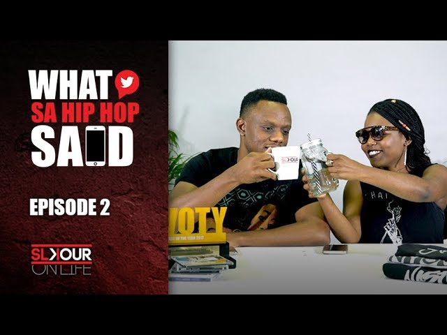 What SA Hip Hop Said, Episode 2